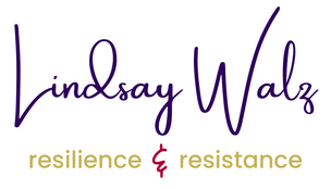 Lindsay Walz | Resilience & Resistance